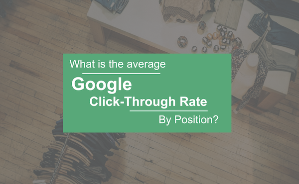 What is the Average Google Click-Through Rate by Ranking Position