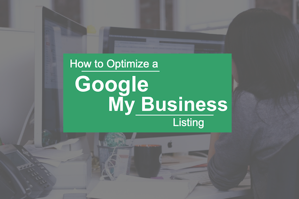 How To Optimize a Google My Business Listing