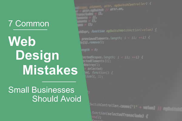 7 Common Web Design Mistakes Small Businesses Should Avoid