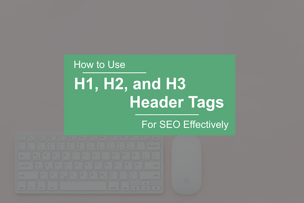How to Use H1, H2, and H3 Tags for Wordpress SEO