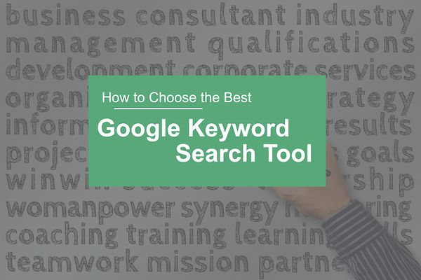 How to Choose the Best Google Keyword Search Tool for SEO