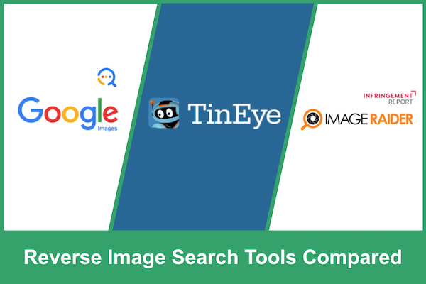 TinEye VS Google VS ImageRaider Compare Reverse Image Search Tools
