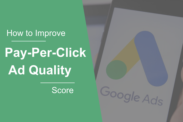 How to Improve pay-per-click Ad Quality Score Google Ads