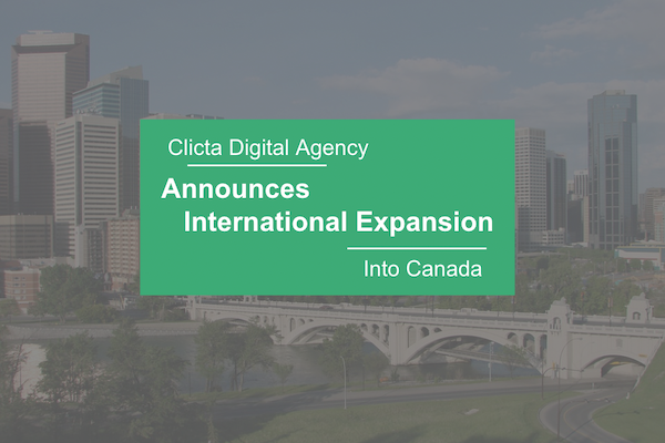Clicta Digital Agency Announces International Expansion to Canada